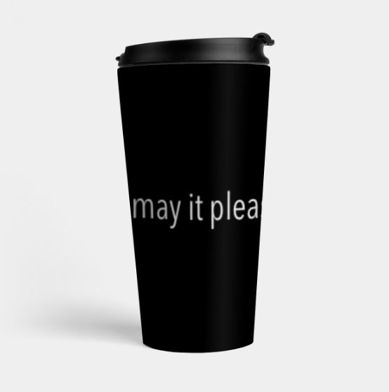 May it please the court? Travel Mug