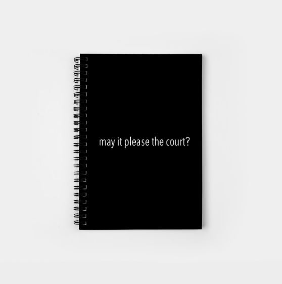 May It Please The Court Spiral Notebook