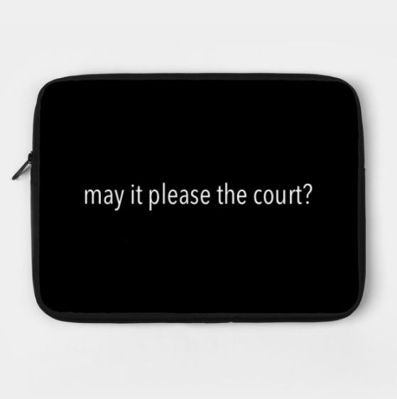 May It Please The Court Laptop Case