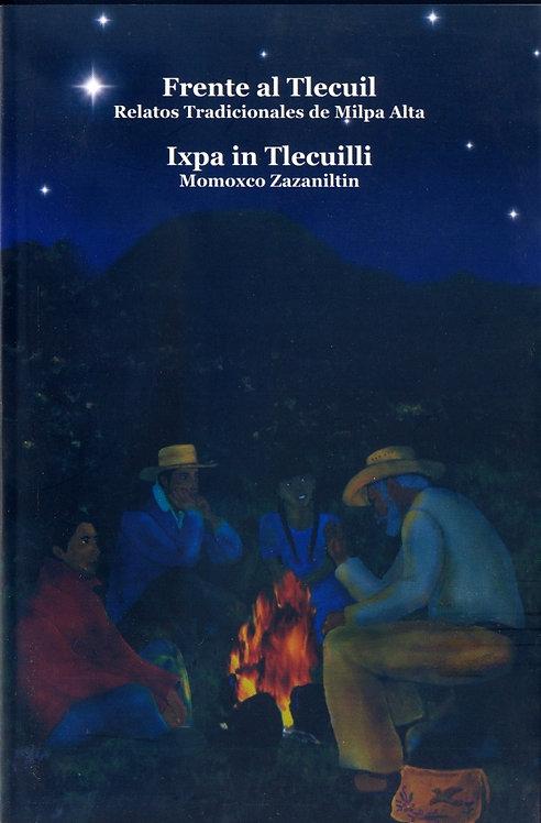 Frente al Tlecuil. Relatos tradicionales de Milpa Alta
