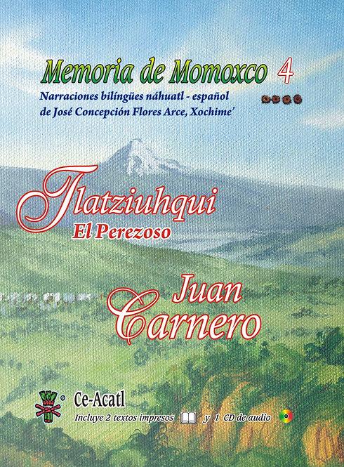 Memoria de Momoxco 4. Tlatziuhqui. El Perezoso. / Juan Carnero