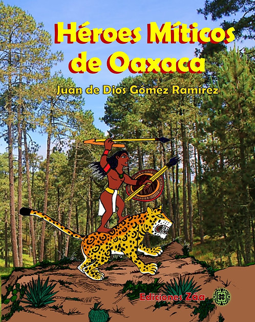 Héroes Míticos de Oaxaca
