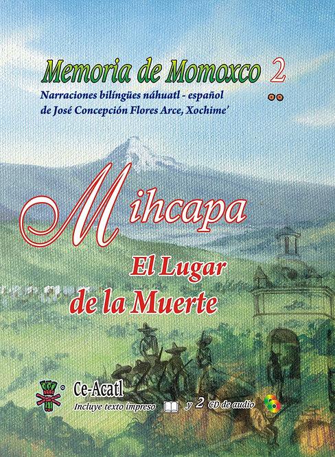 Memoria de Momoxco 2. Mihcapa, El Lugar de la Muerte