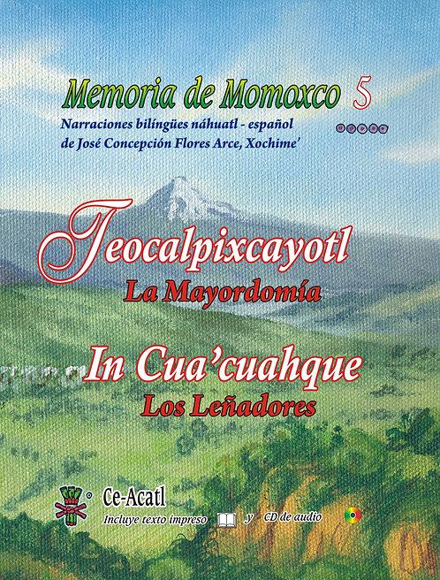 Memoria de Momoxco 5. Teocalpixcayotl. In Cua'cuahque.