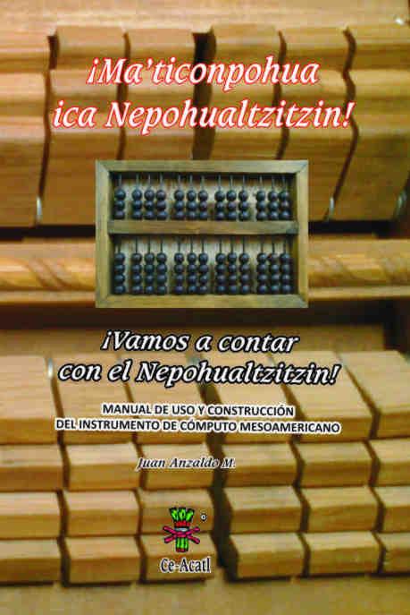 Ma' titlapuhcan ica Nepohualtzitzin. Vamos a contar con el Nepohualtzitzin!