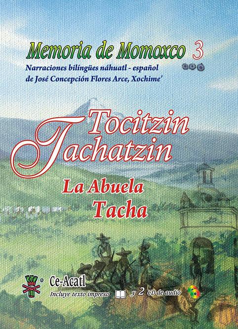 Memoria de Momoxco 3. Tocitzin Tachatzin, La Abuela Tacha.