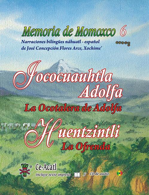 Memoria de Momoxco 6. Iococuahtla Adolfa. Huentzintli.