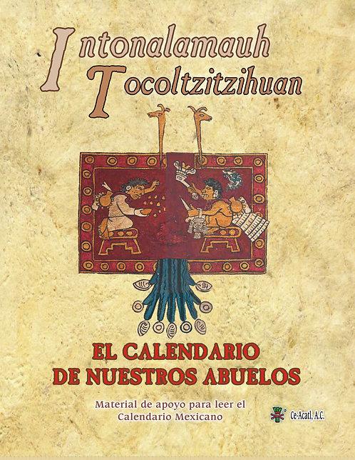 Intonalamauh Tocoltzitzinhuan. El Calendario de nuestros Abuelos.