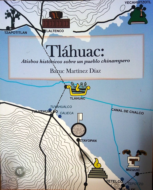 Tláhuac: atisbos históricos sobre un pueblo chinampero
