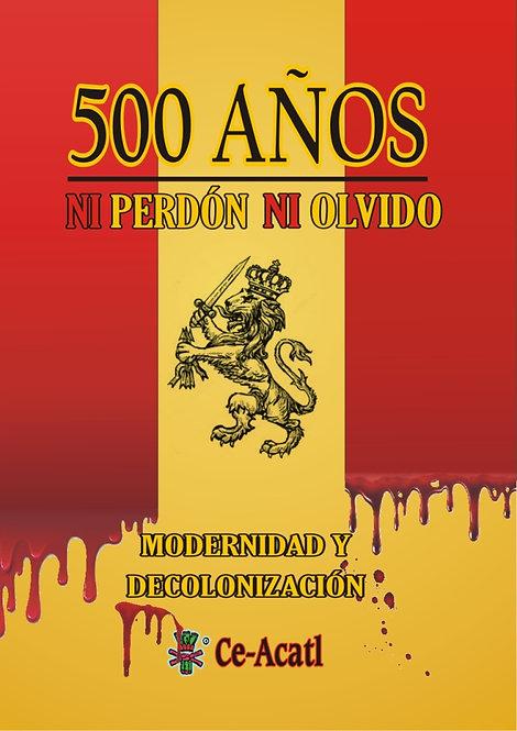 500 Años. Modernidad y decolonización