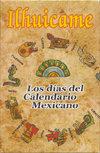 Memorama Ilhuicame, Los días del Calendario Mexicano