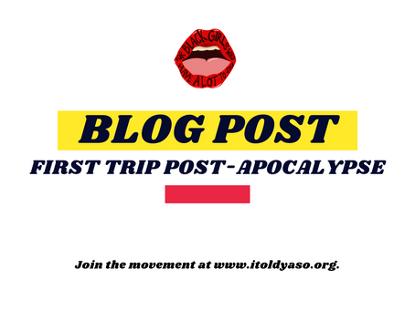 My First Trip Post-Apocalypse.