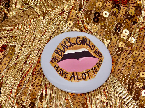 For Black Girls Special Edition button