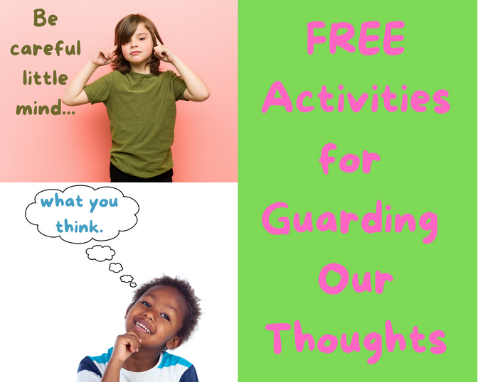 Part 5: Be Careful Little Mind | FUN Ways to Teach Your Children to Guard Their Minds