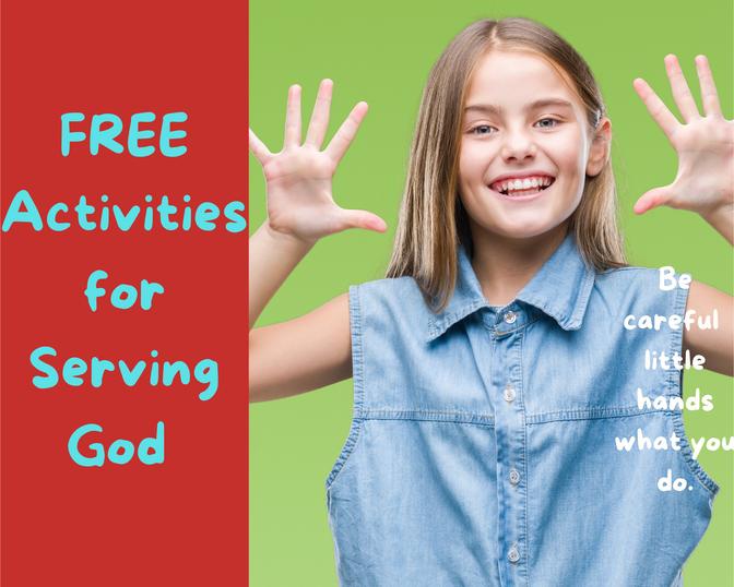 Part 3: Be Careful Little Hands | FUN Ways to Teach Your Children to Serve God