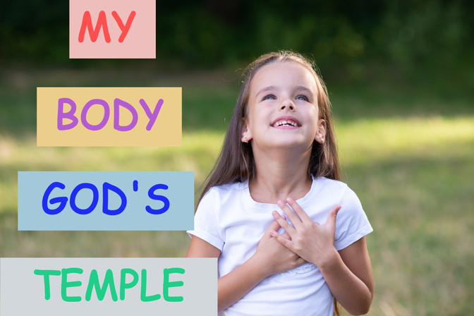 Part 1: My Body, God's Temple: God's Dwelling Place | Teach Children that God Lives in Us