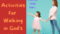 Part 4: Be Careful Little Feet | FUN Ways to Teach Your Children to Walk in God's Will