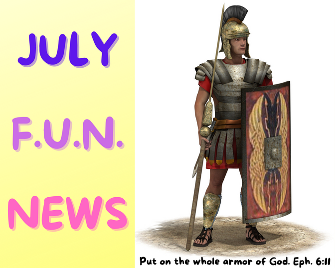 July Bible Time F-U-N Newsletter - Fun Facts and News you Can Use