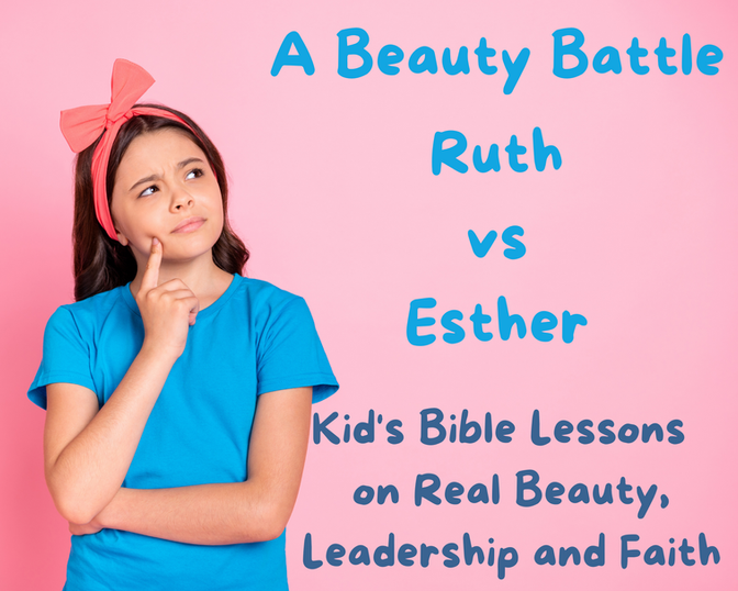 A Beauty Battle: Ruth vs Esther | Bible Belles | Bible Lessons on Real Beauty, Leadership and Faith