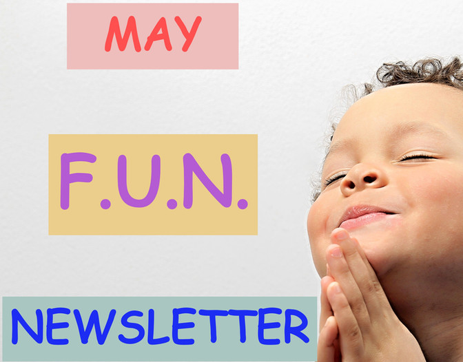 May Bible Time F-U-N Newsletter - Fun Facts and News you Can Use