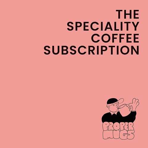Speciality Coffee Monthly Subscription
