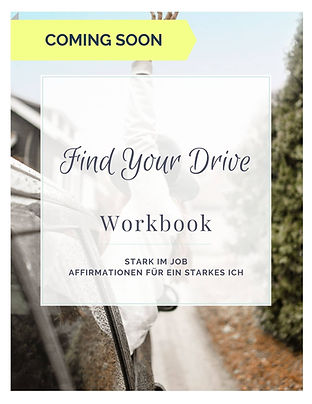 Find Your Drive Workbook Stark im Job
