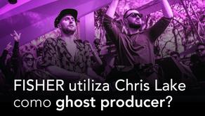 Será que FISHER utiliza Chris Lake como ghost producer?