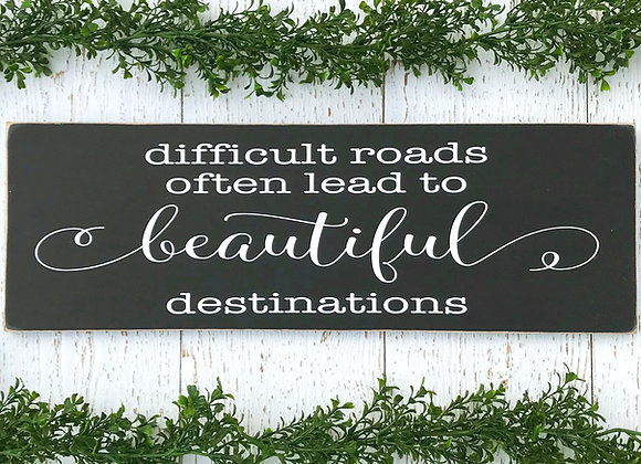 Difficult Roads - Beautiful Destinations