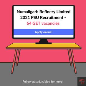PSU Opening: Numaligarh Refinery Limited - 64 GET vacancies