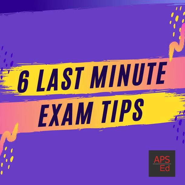 6 Last Minute Exam Tips