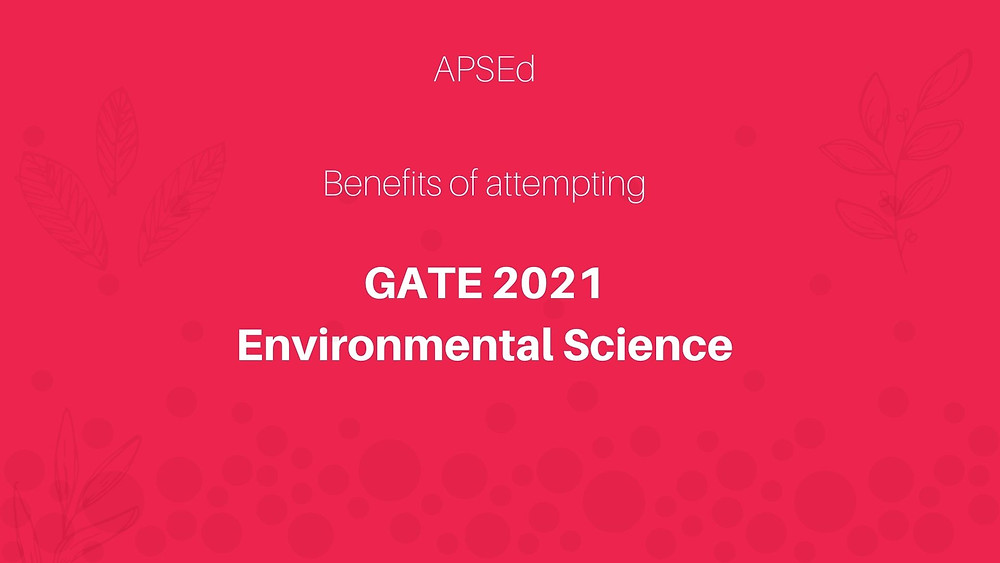 Benefits of attempting GATE Environmental Science