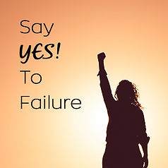 Say YES! To Failure