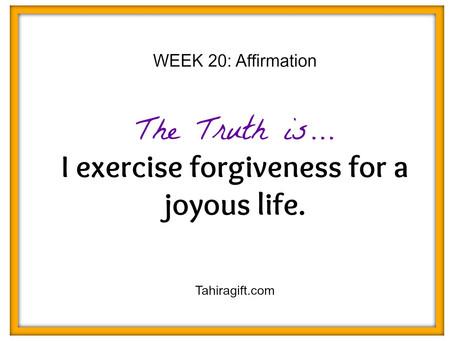 Week 20: Forgiveness Affirmation