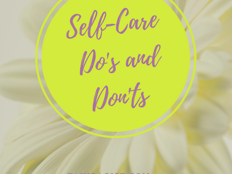 4 Do's and Don'ts of Self-Care