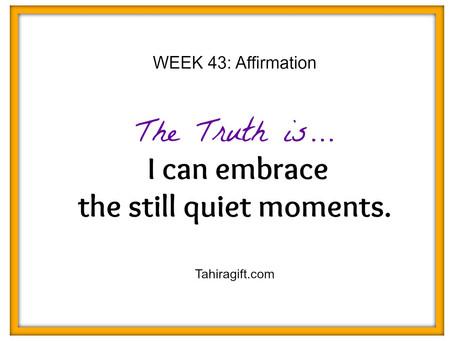 Week 43: Quietness Affirmation
