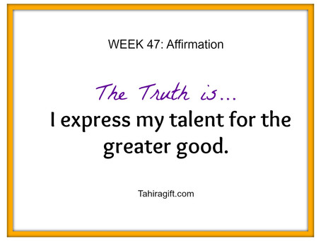 Week 47: Talent Affirmation