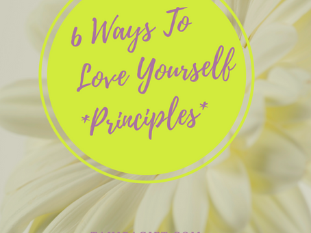 How To Love Yourself From The Inside Out | 6 Self-Love Principles