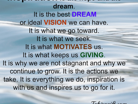 Inspiration is The Hope and The Dream