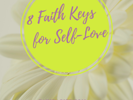 8 Faith Keys For Self-Love