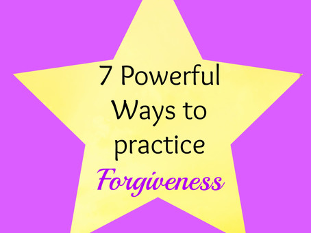 7 Powerful Ways to Practice Forgiveness for Abundant Living