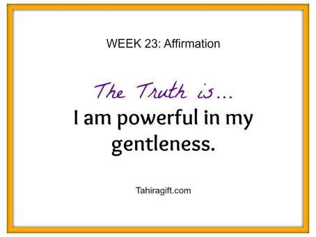 Week 23: Gentleness Affirmation
