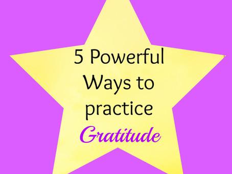 5 Powerful Ways to Practice Gratitude for Abundant Living