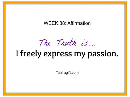 Week 38: Passion Affirmation