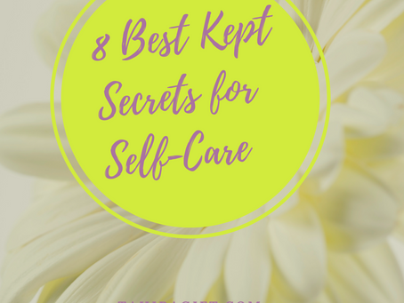 8 Best Kept Secrets to Add to Your Self-Care Routine