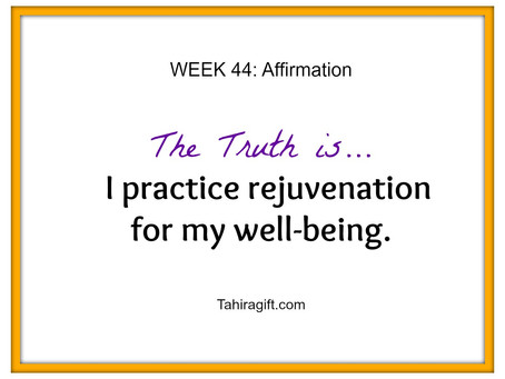 Week 44: Rejuvenation Affirmation