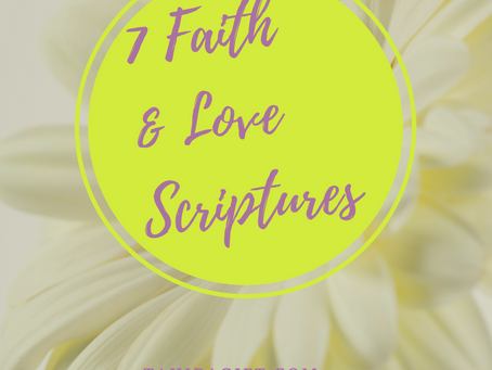 7 Faith and Love Scriptures