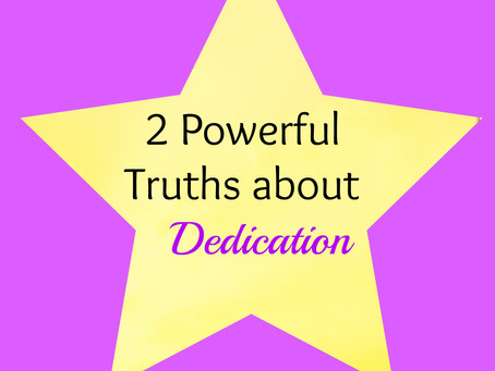 2 Powerful Truths about Dedication toward Abundant Living