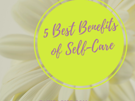 5 Best Benefits of Self-Care
