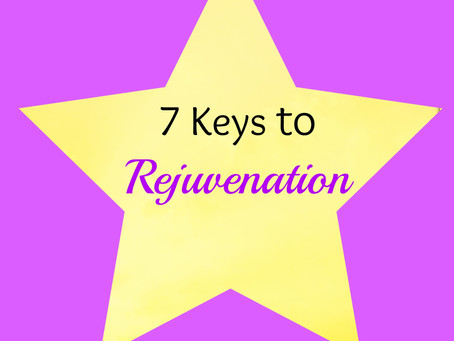 7 Keys to Rejuvenation