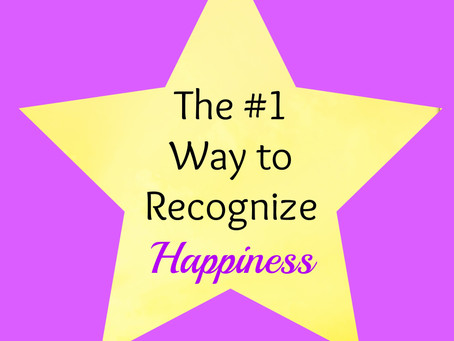 The #1 Way to Recognize Happiness in Your Life